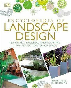 Encyclopedia of Landscape Design: Planning, Building, and Planting Your Perfect 2