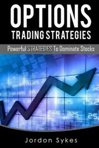 Options-Trading-Strategies-Powerful-Strategies-to-Dominate-Stocks-Paperbac