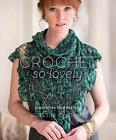 Crochet So Lovely: 21 Carefree Lace Designs by Kristin Omdahl (Paperback, 2015)