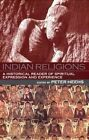 Indian Religions: A Historical Reader of Spiritual Expression and Experience by New York University Press (Hardback, 2002)