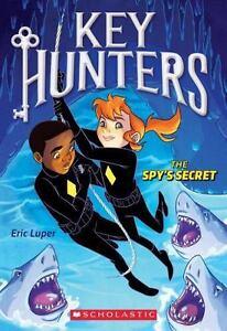 The-Spy-039-s-Secret-Key-Hunters-by-Luper-Eric