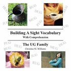 Building a Sight Vocabulary With Comprehension The UG Family 9781481711296