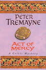 Act of Mercy by Peter Tremayne (Paperback, 2000)