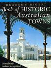Reader's Digest  Book of Historic Australian Towns by Reader's Digest Services, Robin Morrison, Robert Irving (Hardback, 1998)