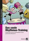 Das coole Rhythmus-Training von Gudrun Dausacker und Matthias Schmitt (2015, Geheftet)
