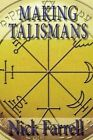 Making Talismans: Creating Living Magical Tools for Change and Transformation by Nick Farrell (Paperback / softback, 2013)