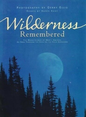 New, Wilderness Remembered: The Magnificence of North America as Seen Through th