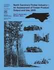 North Carolina's Timber Industry-An Assessment of Timber Product Output and Use, 2005 by United States Department of Agriculture (Paperback / softback, 2015)