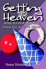 Getting to Heaven and Other Homilies by Duane Windemiller 9781410770844