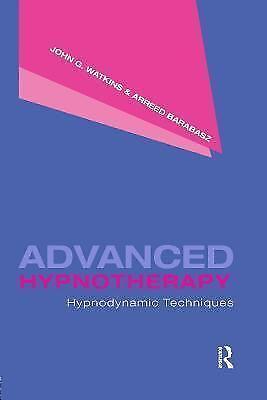 Advanced Hypnotherapy : Hypnodynamic Techniques, Paperback ...