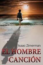 El Hombre Cancion by Isaac Zimerman (2016, Paperback)