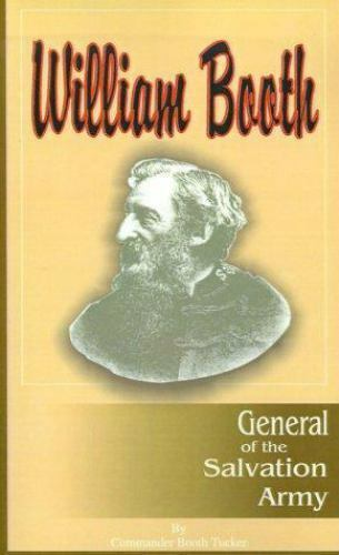 William Booth, the General of the Salvation Army