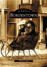 Images of America: Bordentown by Arlene S. Bice (2002, Paperback)