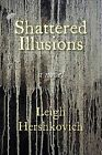 Shattered Illusions by Leigh Hershkovich (Paperback / softback, 2013)
