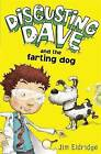 Disgusting Dave and the Farting Dog by Jim Eldridge (Paperback, 2009)