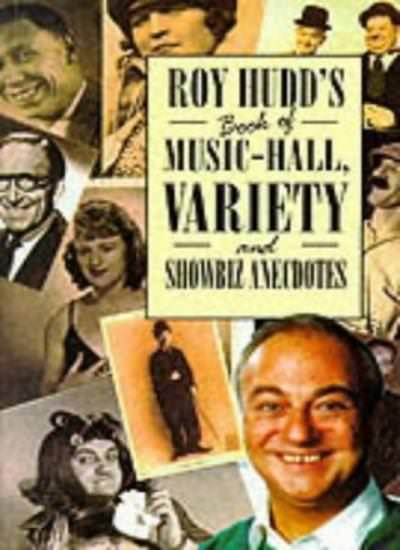 Roy Hudd's Book of Music-hall, Variety and Showbiz Anecdotes By .9780860519294