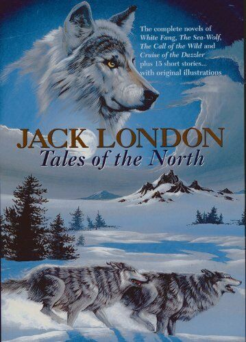 Tales of the North (Complete Novels of White Fang; S... by London, Jack Hardback