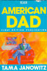 American Dad by Tama Janowitz (Paperback, 1989)