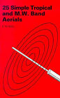 25 Simple Tropical and MW Band Aerials by Edward M. Noll (Paperback, 1984)