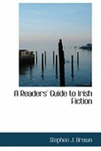 A-Readers-039-Guide-To-Irish-Fiction-By-Stephen-J-Brown