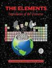 The Elements; Ingredients of the Universe by Ellen Johnston McHenry (Paperback / softback, 2013)
