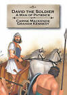 David the Soldier: A Man of Patience by Catherine Mackenzie (Paperback, 2009)