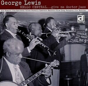 GEORGE-LEWIS-Hello-Central-Give-Me-Doctor-Jazz-2001-Delmark-DD-201