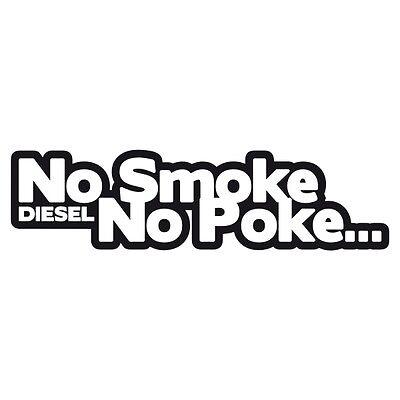No Smoke No Poke Car Decal Bumper Sticker Novelty Euro JDM DUB 17 Colours