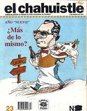 EL CHAHUISTLE MEXICAN MAGAZINE NO. 23  A~O NUEVO MAS DE LO MISMO?