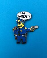 Um Freeze Chief Wiggum Umphrey's Mcgee Pin