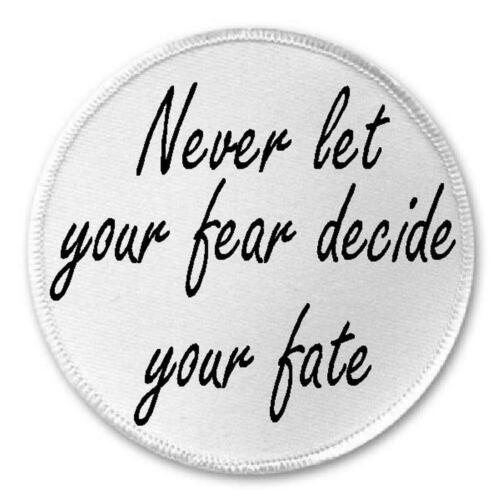 """3/"""" Sew Never Let Your Fear Decide Your Fate Iron On Patch Life Quote Gift"""