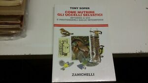 T.SOPER, COME NUTRIRE GLI UCCELLI SELVATICI, ZANICHELLI, 1996, 28a21