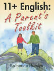 11+ English: A Parents Toolkit by Katherine Hamlyn (Paperback, 2002)