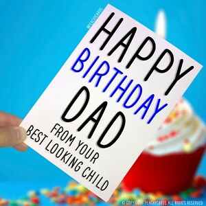 Image Is Loading Happy Birthday Dad Greeting Cards Funny Best Looking