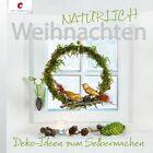 NATÜRLICH Weihnachten von Angelika Kipp, Marion Dawidowski, Annette Diepolder und Gerlinde Auenhammer (2013, Gebundene Ausgabe)