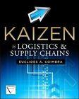 Kaizen in Logistics and Supply Chains von Euclides Coimbra (2013, Gebundene Ausgabe)