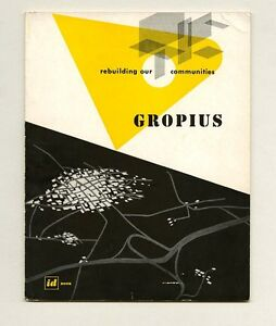 1945 Walter Gropius Rebuilding Our Communities New Bauhaus Institute