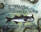 Ol' Middler Saves the Day: A Mullet Buddy Homecoming by Timothy A. Weeks (Paperback, 2006)