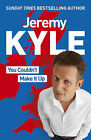You Couldn't Make It Up by Jeremy Kyle (Paperback, 2010)