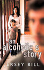 An Alcoholic's Story by Jersey Bill (Paperback, 2010)