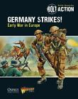 Bolt Action: Bolt Action: Germany Strikes! : Early War in Europe 12 by Warlord Games Staff (2015, Paperback)