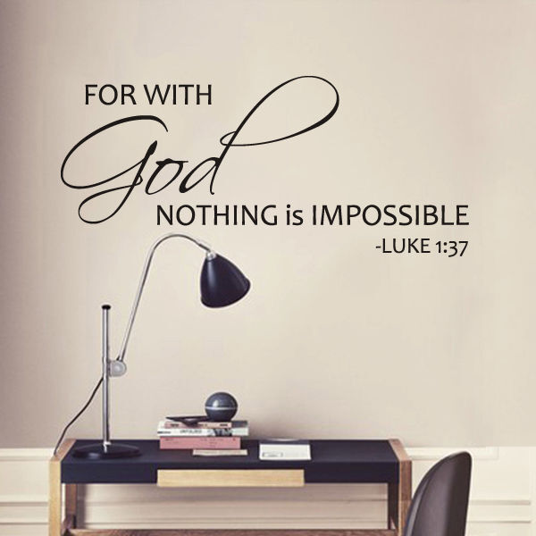 Luke 1 37 Wall Decal Bible Verse God Nothing Is Impossible Quote ...