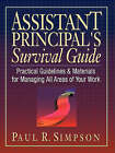 Assistant Principal's Survival Guide: Practical Guidelines and Materials for Managing All Areas of Your Work by Peter R. Simpson (Paperback, 2000)