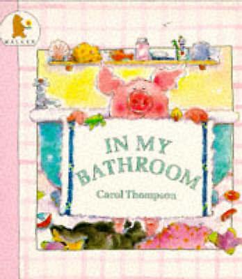 (Good)-In My Bathroom (Paperback)-Thompson, Carol-0744514819