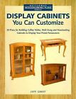 Betterway Woodworking Plans: Display Cabinets You Can Customize by Jeff Greef (1995, Paperback)