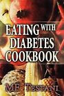Eating with Diabetes Cookbook by Mf Testani (Paperback / softback, 2012)