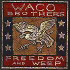 Freedom and Weep by Waco Brothers (CD, Aug-2005, Bloodshot)