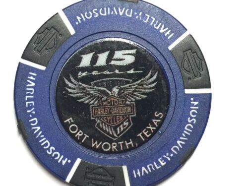 Harley Poker Chip      FORT WORTH HD   FORT WORTH TX   115 ANNIVERSARY BLUE
