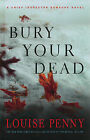 Bury Your Dead by Louise Penny (Hardback, 2010)