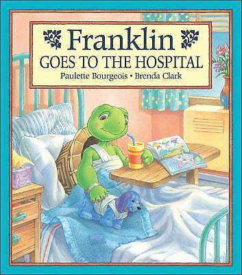 Franklin Goes to the Hospital-ExLibrary